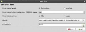 Kovalevyn alkuun valitse Liitoskohta: /boot osio, käynnistystä varten. Seuraavaksi valitse Uuden osion koko megatavuissa, sen kooksi kirjoita 512 tavua. Mene kohtaan Käyttö: valitse Ext3 (tai Ext4, joka on uusimmissa Linux-järjestelmissä vakiona).