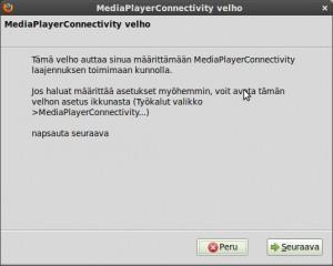 """Tämä velho auttaa sinua määrittämään MediaPlayerConnectivity laajennuksen toimimaan kunnolla. Jatketaan """"Seuraava"""""""